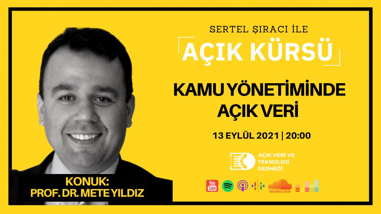 Açık Kürsü 15: Prof. Dr. Mete Yıldız | Kamu Yönetiminde Açık Veri